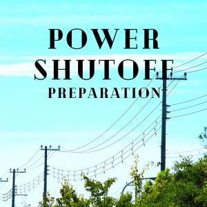 Power Shutoff Preparation a California Guide